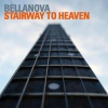 BELLANOVA  - Stairway To Heaven