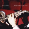 Dave Koz  - It Might Be You