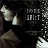 Bonnie Raitt  - I Can't Make You Love Me