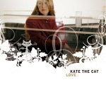 Kate The Cat - Kate The Cat - I was made for lovin you