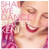 Stacey Kent  - Shall We Dance