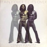 Lenny Kravitz - It Aint Over Till Its Over