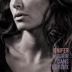 Jenifer - Jenifer - Mourir dans tes yeux